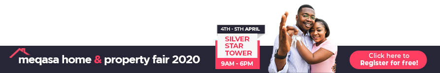 Meqasa Home and Property Fair. Silver Star Tower. 4th - 5th April 2020. 9am to 6pm. Click here to register for free.